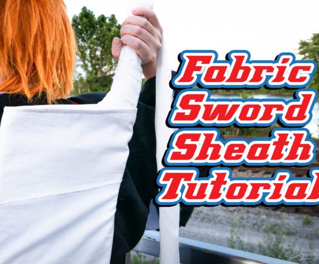 Cosplay Tutorial: Ichigo Kurosaki's Fabric Sword Sheath
